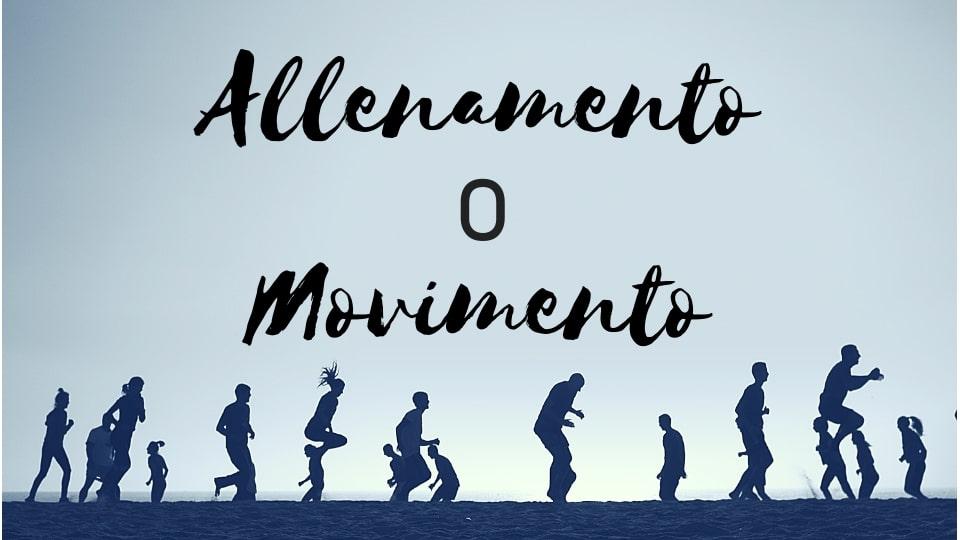 allenamento o movimento